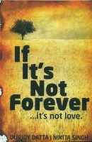 If It's Not Forever. It's Not Love. (Paperback)