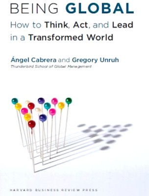 Buy Being Global: How to Think, Act, and Lead in a Transformed World: Book