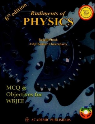 Buy Rudiments Of Physics: MCQ & Objectives For WBJEE 6th Edition: Book